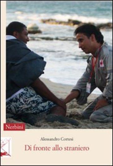 Di fronte allo straniero. Un percorso biblico leggendo il presente - Alessandro Cortesi | Kritjur.org