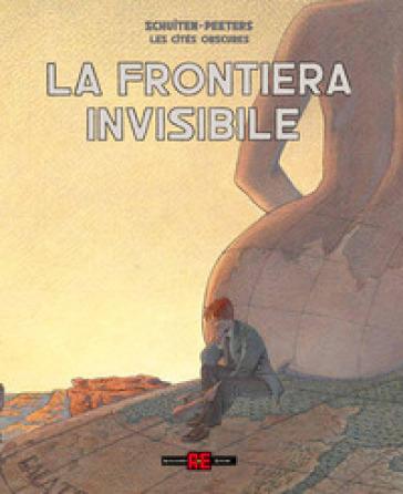 La frontiera invisibile. Le città oscure - Benoit Peeters |