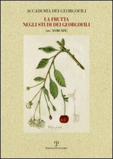 La frutta negli studi dei georgofili sec. XVIII-XIX - Luciana Bigliazzi | Jonathanterrington.com