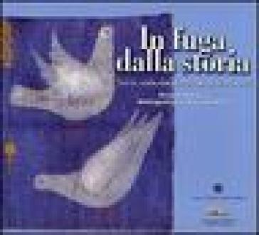 In fuga dalla storia. Esuli dai totalitarismi del Novecento sulla costa d'Amalfi. Catalogo della mostra artistica bibliografica e documentaria - M. Talalay |