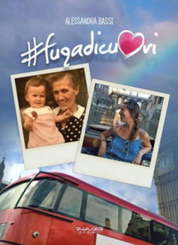 #fugadicuori - Alessandra Bassi |