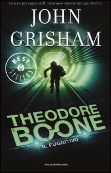 Il fuggitivo. Theodore Boone. 5. - John Grisham |