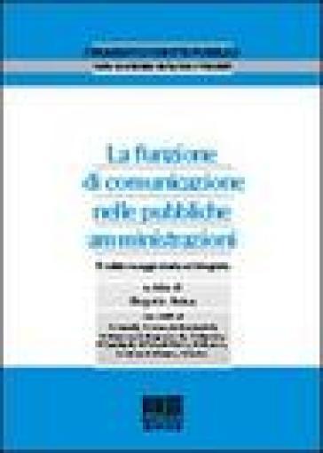 La funzione di comunicazione nelle pubbliche amministrazioni - Gregorio Arena |