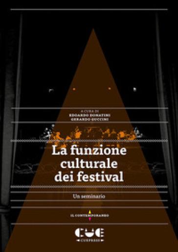 La funzione culturale del festival. Un seminario - E. Donatini |