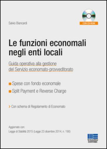Le funzioni economali negli enti locali. Con CD-ROM - Salvio Biancardi  