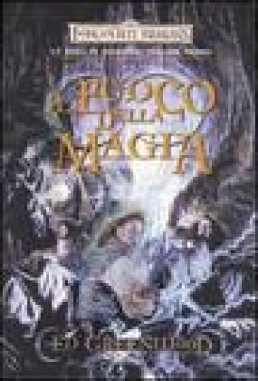 Il fuoco della magia. La saga di Shandril. Forgotten Realms. 1. - Ed Greenwood |