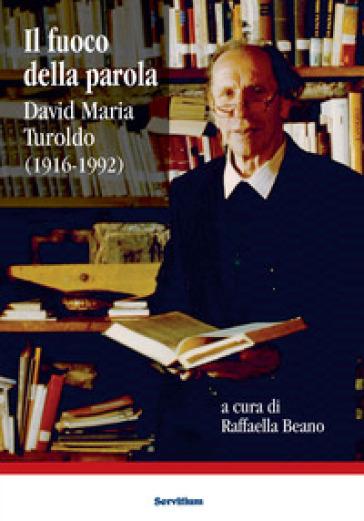 Il fuoco della parola. David Maria Turoldo (1916-1992) - R. Beano   Jonathanterrington.com