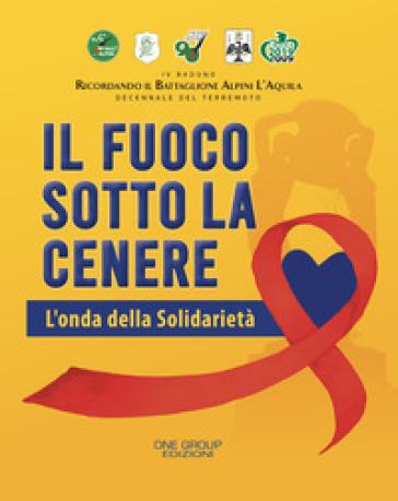 Il fuoco sotto la cenere. L'onda della solidarietà - F. Vaccarelli | Ericsfund.org
