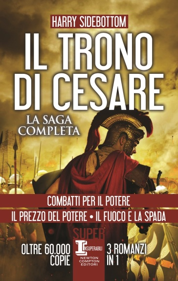 Il fuoco e la spada. Il trono di Cesare - Harry Sidebottom | Rochesterscifianimecon.com
