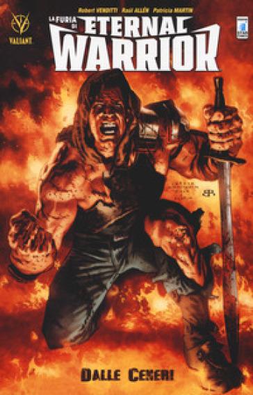 La furia di Eternal Warrior. 1: Dalle ceneri - Robert Venditti |