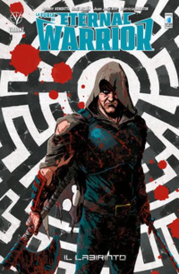 La furia di Eternal Warrior. 2: Il labirinto - Robert Venditti |