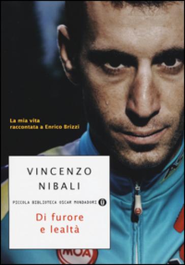 Di furore e lealtà. La mia vita raccontata a Enrico Brizzi - Vincenzo Nibali   Jonathanterrington.com