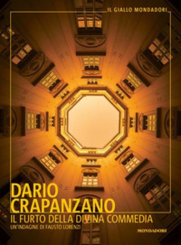 Il furto della Divina Commedia. Un'indagine di Fausto Lorenzi - Dario Crapanzano pdf epub
