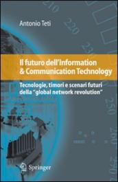 Il futuro dell'information & communication technology. Tecnologie, timori e scenari futuri della «global network revolution»