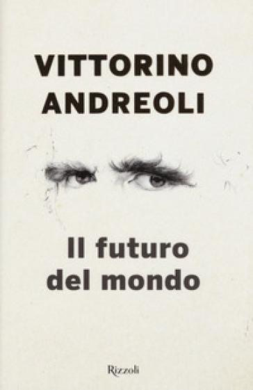 Il futuro del mondo. Scritti giovanili - Vittorino Andreoli pdf epub