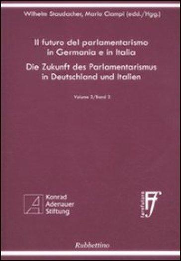 Il futuro del parlamentarismo in Germania e in Italia. Ediz. italiana e tedesca. 3. - Wilhelm Staudacher | Ericsfund.org