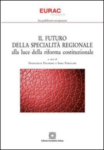 Il futuro della specialità regionale alla luce della riforma costituzionale - F. Palermo pdf epub