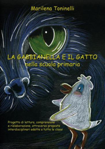 La gabbianella e il gatto nella scuola primaria - Marilena Toninelli |