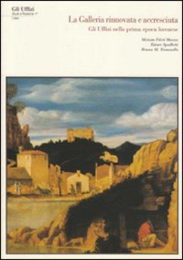 La galleria «rinnovata» e «accresciuta»: gli Uffizi nella prima epoca lorenese - Miriam Fileti Mazza  