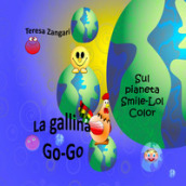 La gallina Go-Go sul pianeta Smile-Lol-Color