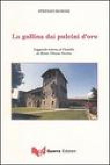 La gallina dai pulcini d'oro. Leggenda intorno al Castello di Monte Vibiano Vecchio - Stefano Morosi pdf epub