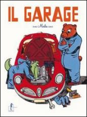 Il garage. Libro pop-up. Ediz. illustrata