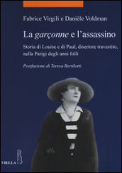 La garçonne e l assassino. Storia di Louise e di Paul, disertore travestito, nella Parigi degli anni folli