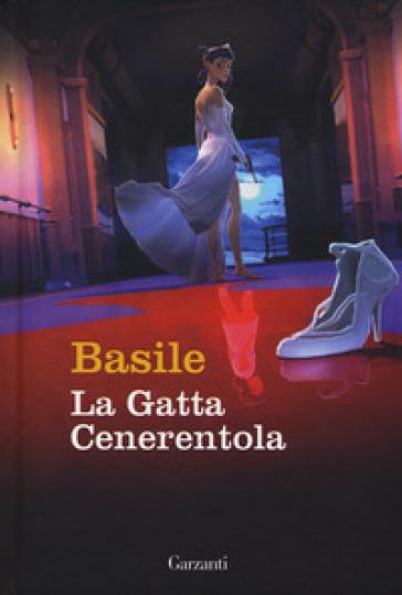 La gatta Cenerentola e altre fiabe - Giambattista Basile |