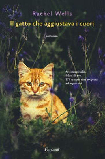 Il gatto che aggiustava i cuori - Rachel Wells   Rochesterscifianimecon.com