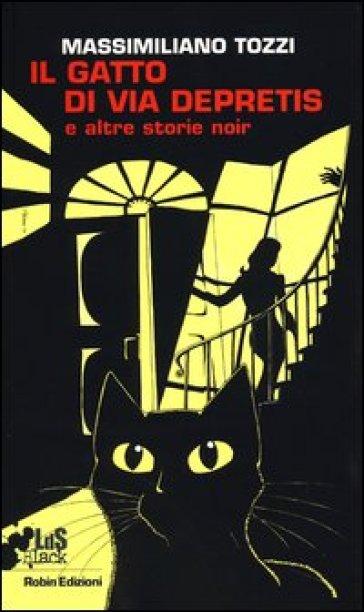 Il gatto di via Depretis e altre storie noir - Massimiliano Tozzi  