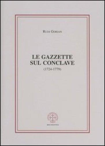 Le gazzette sul conclave (1724-1779) - Rudj Gorian |