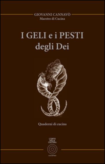 I geli e pesti degli dei. Ediz. limitata - Giovanni Cannavò |
