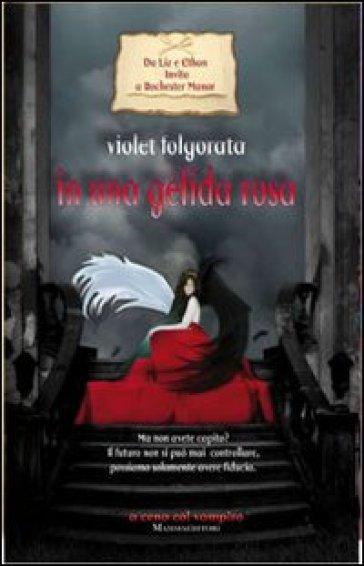 In una gelida rosa. Invito a Rochester Manor - Violet Folgorata | Rochesterscifianimecon.com
