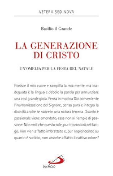 La generazione di Cristo. Un'omelia natalizia - Basilio (santo) | Kritjur.org