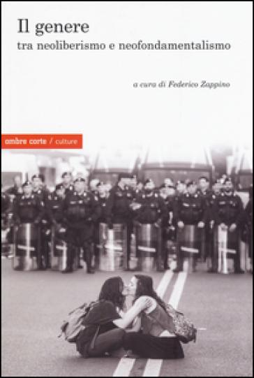 Il genere tra neoliberalismo e neofondamentalismo - F. Zappino | Thecosgala.com