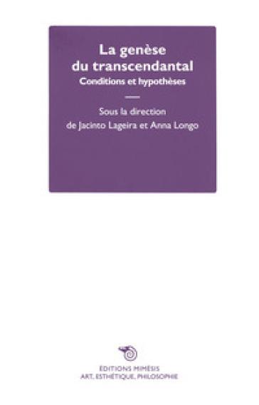 La genèse du transcendantal. Conditions et hypothèses - J. Lageira pdf epub