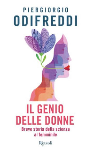 Il genio delle donne. Breve storia della scienza al femminile - Piergiorgio Odifreddi | Ericsfund.org