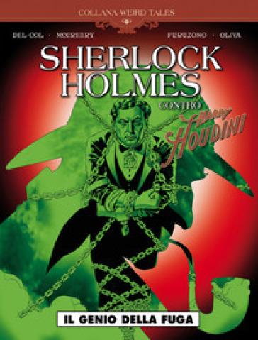 Il genio della fuga. Sherlock Holmes contro Harry Houdini - Anthony Del Col   Thecosgala.com