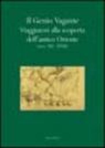 Il genio vagante. Viaggiatori alla scoperta dell'antico Oriente (secc. XII-XVIII) - A. Invernizzi | Jonathanterrington.com