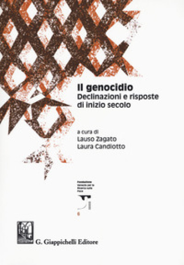 Il genocidio. Declinazioni e risposte di inizio secolo - L. Zagato | Rochesterscifianimecon.com