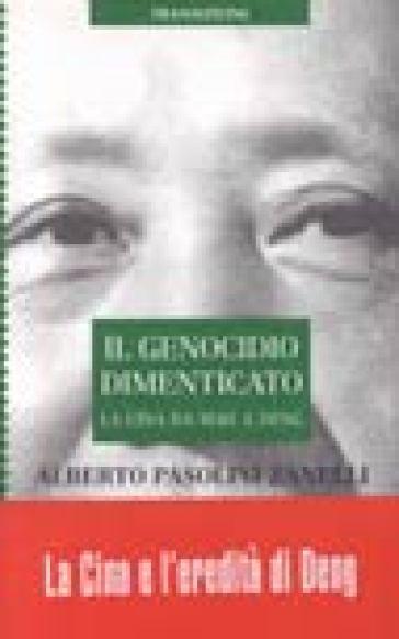 Il genocidio dimenticato. La Cina da Mao a Deng - Alberto Pasolini Zanelli   Rochesterscifianimecon.com