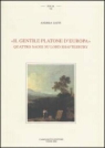 Il gentile Platone d'Europa. Quattro saggi su lord Shaftesbury - Andrea Gatti  