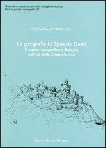 La geografia di Egnazio Danti. Il sapere corografico a Bologna nell'età della Controriforma - Stefania Bonfiglioli | Ericsfund.org