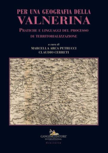 Per una geografia della Valnerina. Pratiche e linguaggi del processo di territorializzazione - M. Arca Petrucci   Rochesterscifianimecon.com