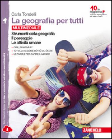La geografia per tutti.  Per la Scuola media. Con espansione online. 1: Strumenti della geografia. Il paesaggio. Le attività umane - Carla Tondelli |