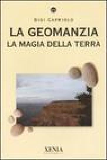 La geomanzia. La magia della terra - Gigi Capriolo |