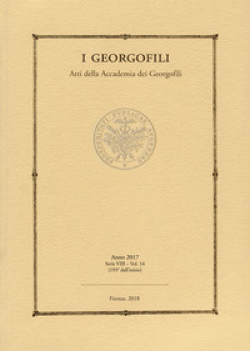 I georgofili. Atti della Accademia dei Georgofili (2017). 14.