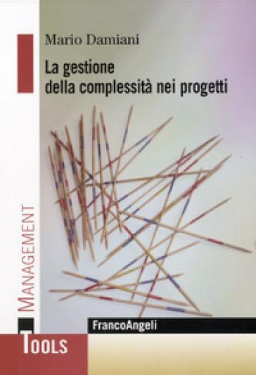 La gestione della complessità nei progetti - Mario Damiani | Thecosgala.com