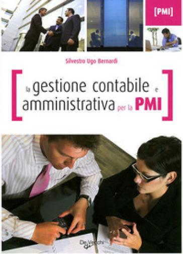 La gestione contabile e amministrativa per la PMI - Silvestro Ugo Bernardi pdf epub