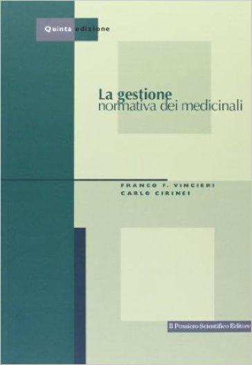 La gestione normativa dei medicinali - Carlo Cirinei |